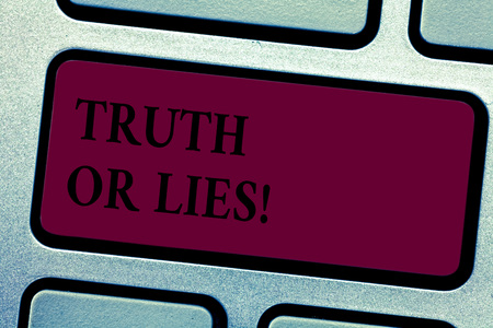 Writing note showingTruth Or Lies. Business photo showcasing Decide between a fact or telling a lie Doubt confusion Keyboard key Intention to create computer message pressing keypad idea