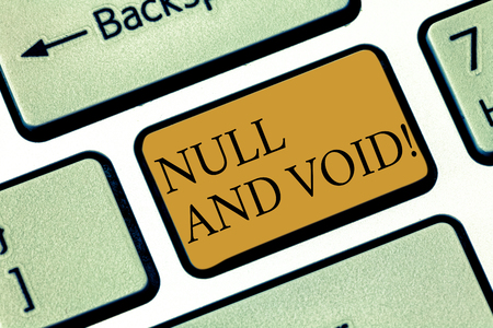 Writing note showingNull And Void. Business photo showcasing Cancel a contract Having no legal force Invalid Ineffective Keyboard key Intention to create computer message pressing keypad idea 스톡 콘텐츠