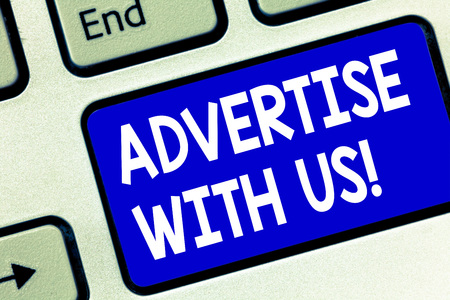 Writing note showing Advertise With Us. Business photo showcasing marketing make product service known in order sell it Keyboard key Intention to create computer message pressing keypad idea