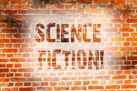 Conceptual hand writing showing Science Fiction. Concept meaning Fantasy Entertainment Genre Futuristic Fantastic Adventures Brick Wall art like Graffiti motivational written on wall