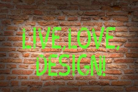 Word writing text Live Love Design. Business photo showcasing Exist Tenderness Create Passion Desire Brick Wall art like Graffiti motivational call written on the wall 版權商用圖片