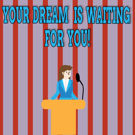 Handwriting text Your Dream Is Waiting For You. Conceptual photo Goal Objective Intention Target Yearning Plan