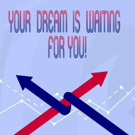 Conceptual hand writing showing Your Dream Is Waiting For You. Concept meaning Goal Objective Intention Target Yearning Plan