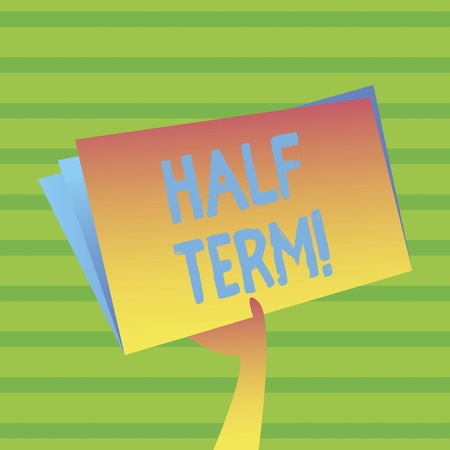 Word writing text Half Term. Business photo showcasing Short holiday in the middle of the periods school year is divided