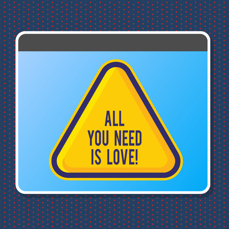 Text sign showing All You Need Is Love. Business photo text Deep affection needs appreciation roanalysisce