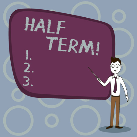 Text sign showing Half Term. Business photo showcasing Short holiday in the middle of the periods school year is divided