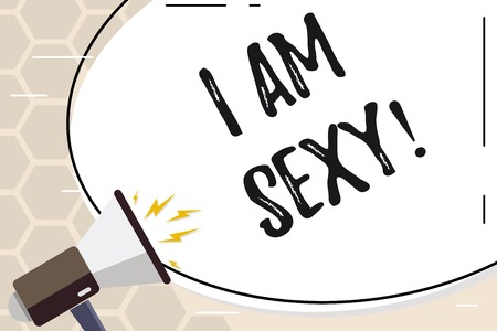 Text sign showing I Am Sexy. Business photo text Feeling of attraction Awareness of beauty