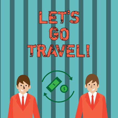 Writing note showing Let S Go Travel. Business concept for Going away Travelling Asking someone to go outside Trip