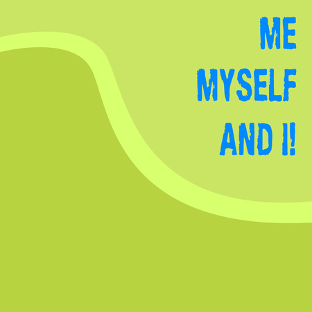 Word writing text Me Myself And I. Business photo showcasing selfish selfindependent Taking responsibility of actions