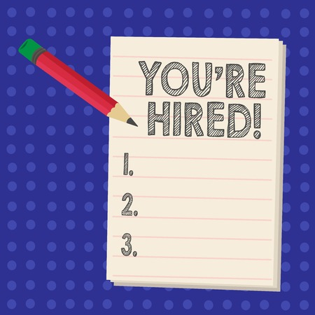 Handwriting text writing You Re Hired. Conceptual photo New employee recruited Worker selected Stock Photo