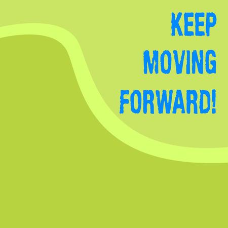 Word writing text Keep Moving Forward. Business photo showcasing improvement Career encouraging Go ahead be better 版權商用圖片