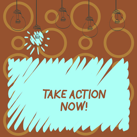 Text sign showing Take Action Now. Business photo text Urgent Move Start Promptly Immediate Begin