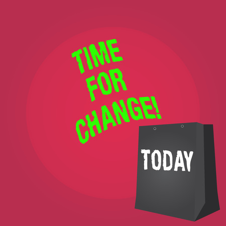 Word writing text Time For Change. Business photo showcasing Transition Grow Improve Transform Develop