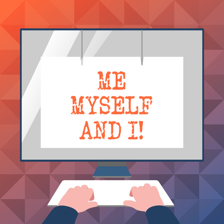 Text sign showing Me Myself And I. Business photo showcasing selfish selfindependent Taking responsibility of actions