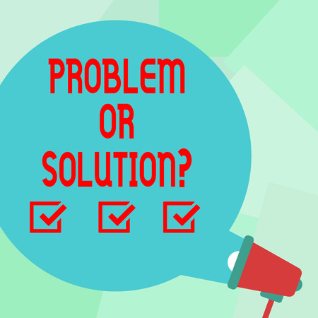 Conceptual hand writing showing Problem Or Solutionquestion. Concept meaning Think Solve Analysis Solving Conclusion Round Speech Bubble Coming Out of Megaphone for Announcement