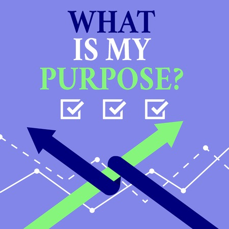 Word writing text What Is My Purpose question. Business photo showcasing Direction Importance Discernment Reflection