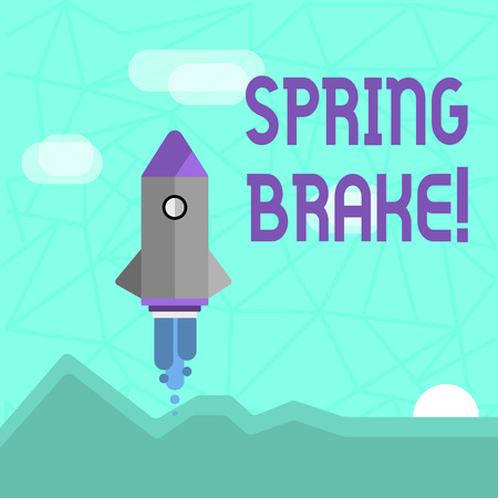 Writing note showing Spring Brake. Business concept for Easter week School vacation for students Party Relax Leisure