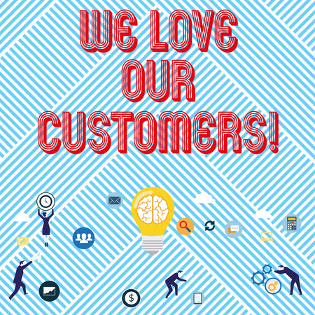 Text sign showing We Love Our Customers. Business photo text Client deserves good service satisfaction respect 写真素材