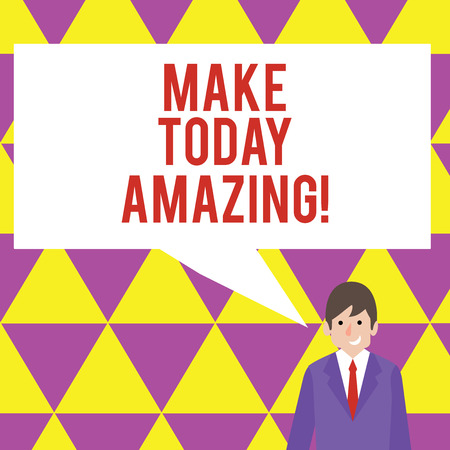 Text sign showing Make Today Amazing. Business photo showcasing Productive Moment Special Optimistic