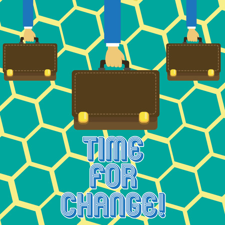 Text sign showing Time For Change. Business photo text Transition Grow Improve Transform Develop