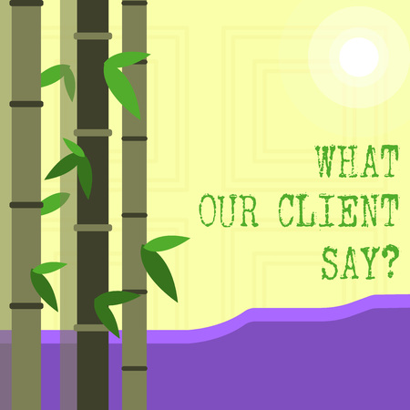 Writing note showing What Our Client Say. Business concept for Customers Feedback or opinion about product service 写真素材