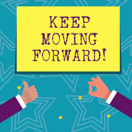 Text sign showing Keep Moving Forward. Business photo text improvement Career encouraging Go ahead be better Imagens - 118671953