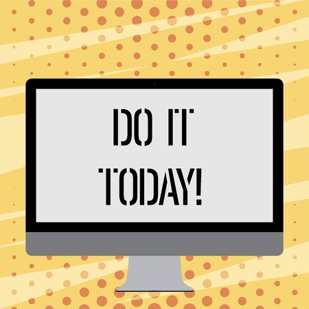Text sign showing Do It Today. Business photo showcasing Start working doing something needed now