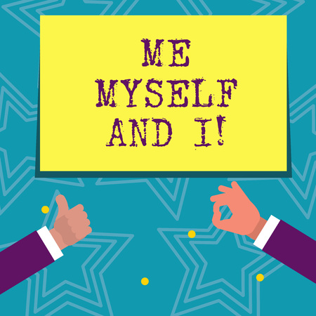 Text sign showing Me Myself And I. Business photo text selfish selfindependent Taking responsibility of actions