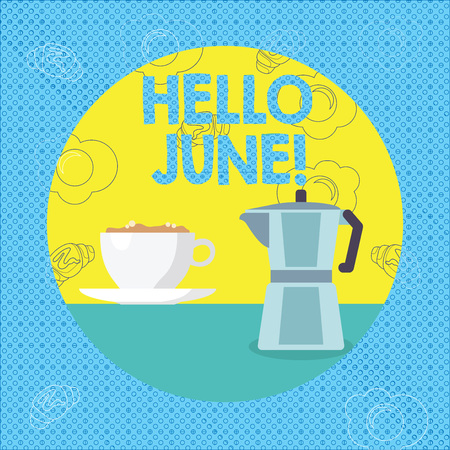 Text sign showing Hello June. Business photo text Starting a new month message May is over Summer starting