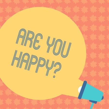 Writing note showing Are You Happyquestion. Business concept for Motivation Success Life Celebration Smile Relaxing Round Speech Bubble Coming Out of Megaphone for Announcement
