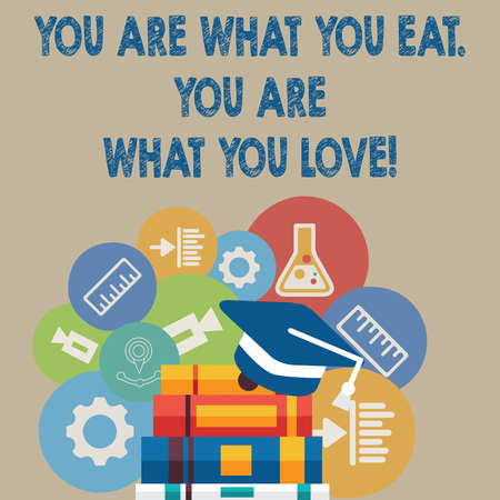 Handwriting text writing You Are What You Eat You Are What You Love. Conceptual photo Start to eat healthy food