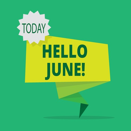 Text sign showing Hello June. Business photo showcasing Starting a new month message May is over Summer starting