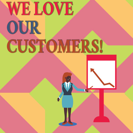 Text sign showing We Love Our Customers. Business photo showcasing Client deserves good service satisfaction respect
