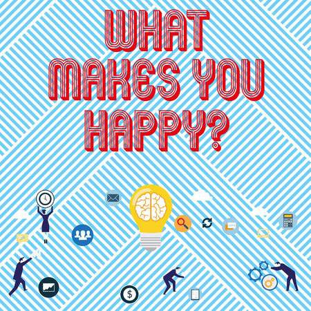 Text sign showing What Makes You Happy. Business photo text Happiness comes with love and positive life
