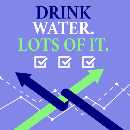 Word writing text Drink Water Lots Of It. Business photo showcasing drinking liquids to keep our body in great status