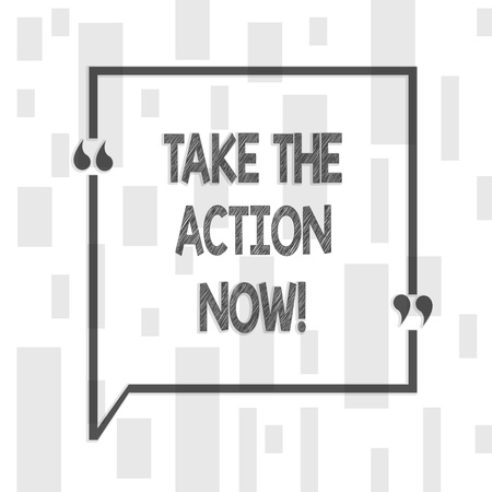 Handwriting text writing Take The Action Now. Conceptual photo Act Start Promptly Immediate Instantly Stock fotó