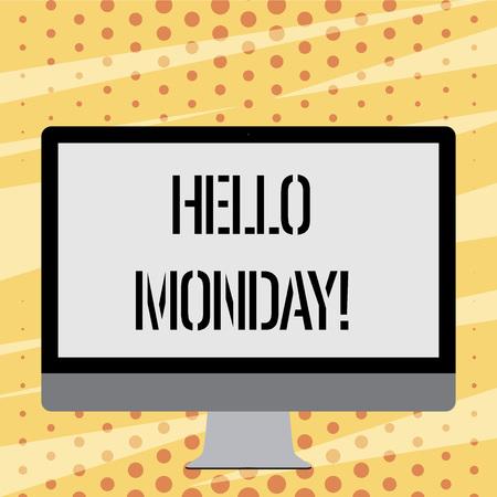 Text sign showing Hellomonday. Business photo showcasing Positive Message for a new day Week Start