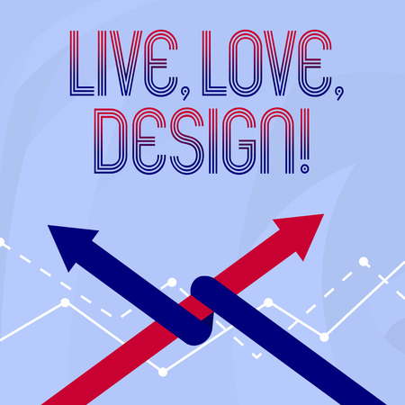 Conceptual hand writing showing Live Love Design. Concept meaning Exist Tenderness Create Passion Desire 版權商用圖片