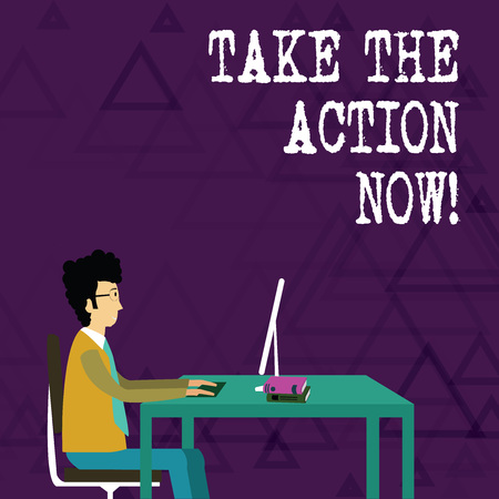 Writing note showing Take The Action Now. Business concept for Act Start Promptly Immediate Instantly