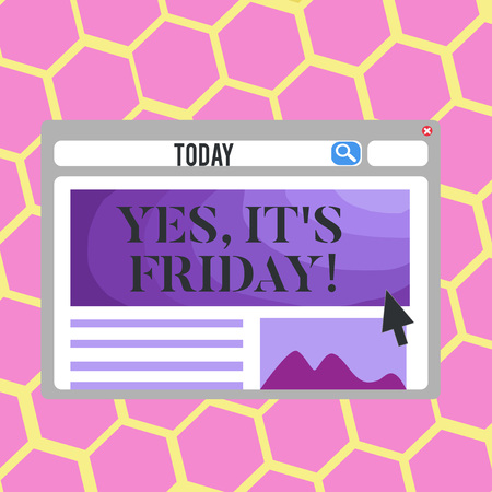 Text sign showing Yes It S Friday. Business photo text having weekend Taking rest orbreak