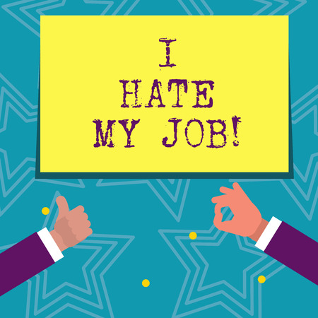 Text sign showing I Hate My Job. Business photo text Hating your position Disliking your company Bad career Фото со стока