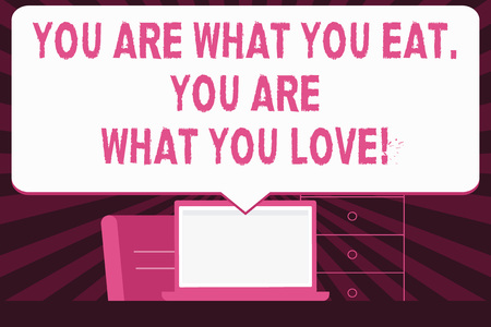 Text sign showing You Are What You Eat You Are What You Love. Business photo text Start to eat healthy food
