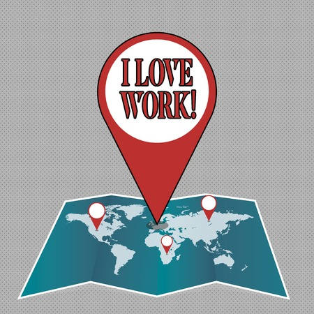 Writing note showing I Love Work. Business concept for To be happy satisfied with job Be doing what you most like