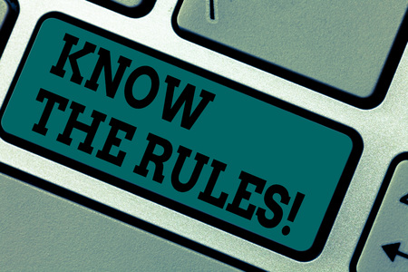 Conceptual hand writing showing Know The Rules. Business photo showcasing Be aware of the Laws Regulations Protocols Procedures Keyboard key Intention to create computer message idea