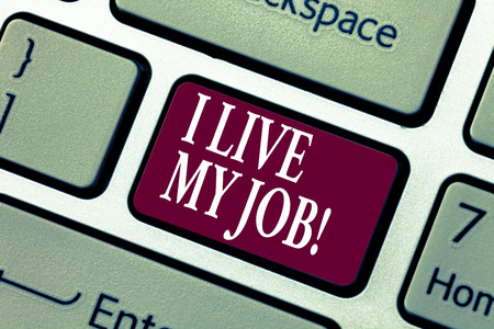 Conceptual hand writing showing I Live My Job. Business photo showcasing Be immerse in and love the Work Enjoy Business Love Job Keyboard key Intention to create computer message idea
