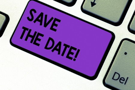 Writing note showing Save The Date. Business photo showcasing Remember not to schedule anything else that time Appointment Keyboard key Intention to create computer message pressing keypad idea 写真素材