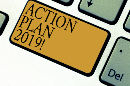 Text sign showing Action Plan 2019. Conceptual photo to do list in new year New year resolution goals Targets Keyboard key Intention to create computer message pressing keypad idea Stock Photo
