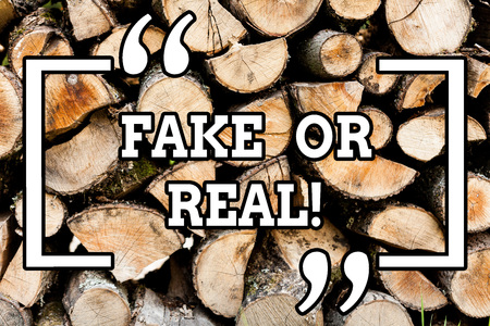 Handwriting text writing Fake Or Real. Conceptual photo checking if products are original or not checking quality Wooden background vintage wood wild message ideas intentions thoughts