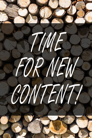 Writing note showing Time For New Content. Business concept for Copyright Publication Update Concept Publishing Wooden background vintage wood wild message ideas intentions thoughts