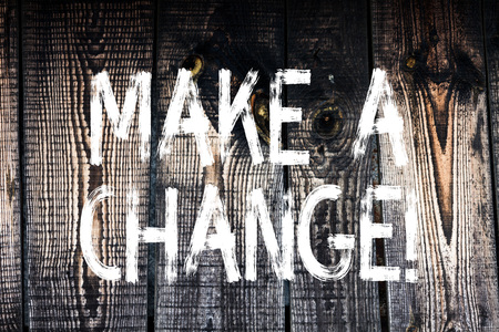 Text sign showing Make A Change. Business photo showcasing New Goals Opportunities Different Approach Wooden background vintage wood wild message ideas intentions thoughts Stock fotó